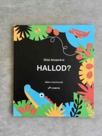 Egy fejlesztő könyv, ami különlegesebb a többinél - interjú Diósi Annamáriával, a Hallod? című könyv szerzőjével
